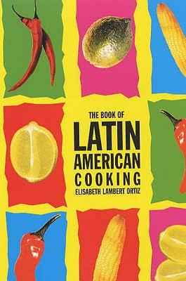 Latin American Cooking - Ortiz, Elisabeth Lambert