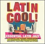 Latin Cool: Essential Latin Jazz