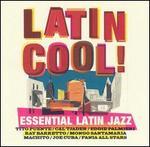 Latin Cool: Essential Latin Jazz