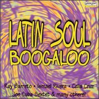 Latin Soul Boogaloo - Various Artists