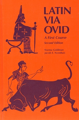 Latin Via Ovid: A First Course - Goldman, Norma, and Nyenhuis, Jacob E