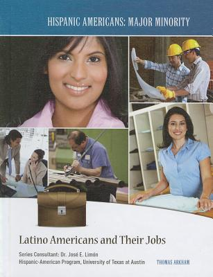 Latino Americans and Their Jobs - Arkham, Thomas