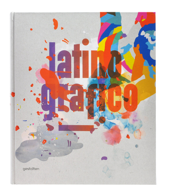Latino-Grafico: Visual Culture from Latin America - Twopoints Net (Editor)