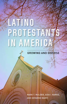 Latino Protestants in America: Growing and Diverse - Mulder, Mark T