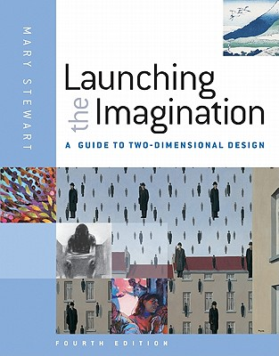 Launching the Imagination: A Guide to Two-Dimensional Design - Stewart, Mary