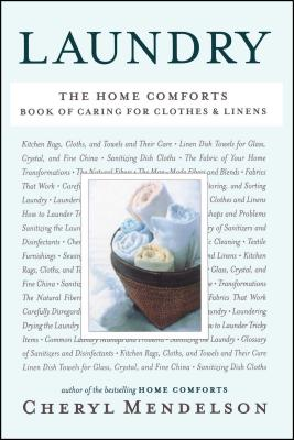 Laundry: The Home Comforts Book of Caring for Clothes and Linens - Mendelson, Cheryl