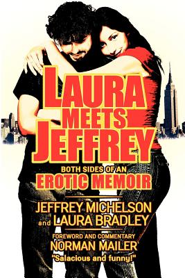 Laura Meets Jeffrey - Micheson, Jeffrey, and Bradley, Laura, and Mailer, Norman (Foreword by)