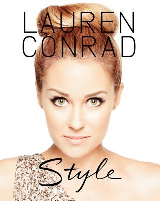 Lauren Conrad Style - Conrad, Lauren