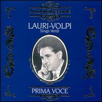 Lauri-Volpi sings Verdi - Elisabeth Rethberg (soprano); Giacomo Lauri-Volpi (tenor); Gino Bechi (baritone); Giuseppe de Luca (baritone);...
