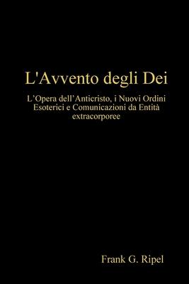 L'Avvento Degli Dei - Ripel, Frank G.
