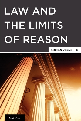 Law and the Limits of Reason - Vermeule, Adrian