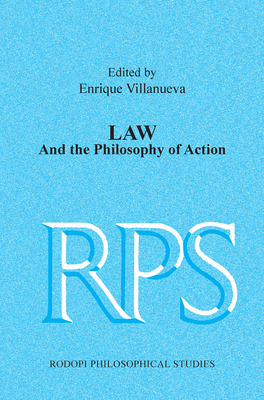 Law and the Philosophy of Action - Villanueva, Enrique (Volume editor)