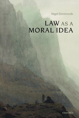 Law as a Moral Idea - Simmonds, N E