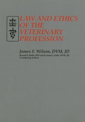 Law & Ethics of Veterinary Profession - Rollin, Bernard E, PhD
