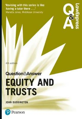 Law Express Question and Answer: Equity and Trusts - Duddington, John