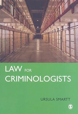 Law for Criminologists: A Practical Guide - Smartt, Ursula, Mrs.