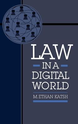 Law in a Digital World - Katsh, M Ethan