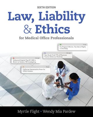 Law, Liability, and Ethics for Medical Office Professionals - Flight, Myrtle