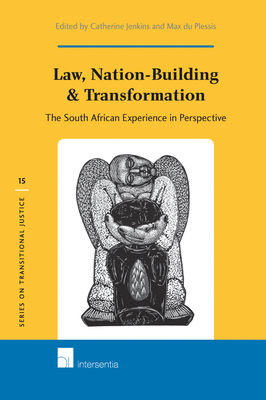 Law, Nation-Building & Transformation: The South African Experience in Perspective - Jenkins, Catherine (Editor), and du Plessis, Max (Editor)