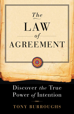 Law of Agreement: Discover the True Power of Intention - Burroughs, Tony