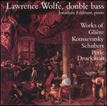 Lawrence Wolfe performs double bass works by Glière, Koussevitsky, Schubert, Perle & Druckman