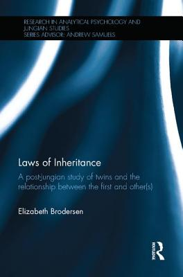 Laws of Inheritance: A post-Jungian study of twins and the relationship between the first and other(s) - Brodersen, Elizabeth