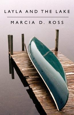 Layla and the Lake - Ross, Marcia D