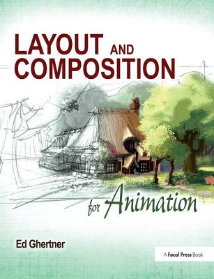 Layout and Composition for Animation - Ghertner, Ed