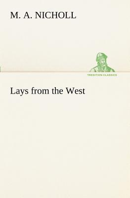 Lays from the West - Nicholl, M A