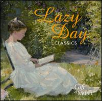 Lazy Day Classics - Allegri Quartet; Christine Pendrill (horn); Hanover Band; James Campbell (clarinet); Stephanie Chase (violin);...