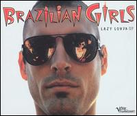 Lazy Lover - Brazilian Girls