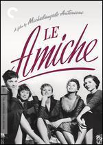 Le Amiche [Criterion Collection]