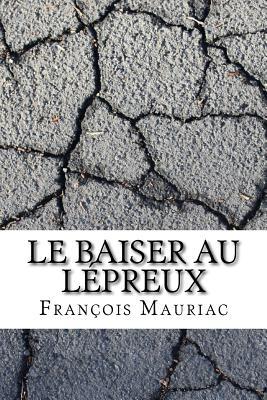 Le Baiser Au Lepreux - Mauriac, Francois