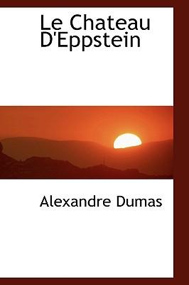 Le Chateau D'Eppstein - Dumas, Alexandre