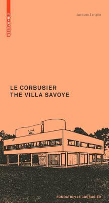Le Corbusier. the Villa Savoye - Sbriglio, Jacques