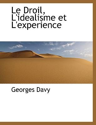 Le Droil, L'Idealisme Et L'Experience - Davy, Georges