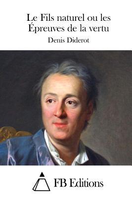 Le Fils Naturel Ou Les Epreuves de La Vertu - Diderot, Denis, and Fb Editions (Editor)