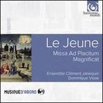 Le Jeune: Missa Ad Placitum; Magnificat