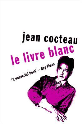 Le Livre Blanc - Cocteau, Jean