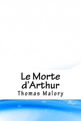 Le Morte d'Arthur - Malory, Thomas, Sir