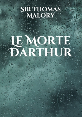 Le Morte Darthur - Malory, Thomas, Sir