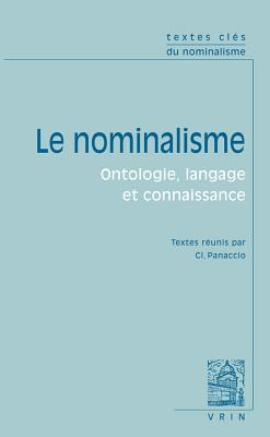 Le Nominalisme: Ontologie, Langage Et Connaissance - Panaccio, Claude (Editor), and Biard, J (Translated by), and Boisvert, A -M (Translated by)