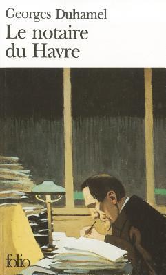 Le notaire du Havre - Duhamel, Georges