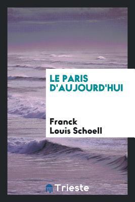 Le Paris D'Aujourd'hui - Schoell, Franck Louis