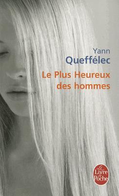 Le Plus Heureux DES Hommes - Queffelec, Yann