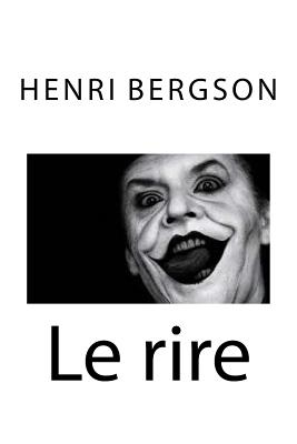 Le Rire - Bergson, Henri