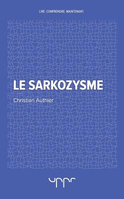 Le Sarkozysme - Authier, Christian