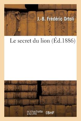 Le Secret Du Lion - Ortoli, J -B Frederic