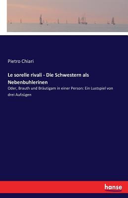 Le Sorelle Rivali - Die Schwestern ALS Nebenbuhlerinen - Chiari, Pietro
