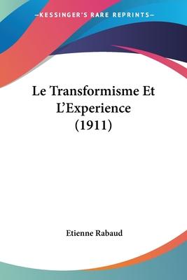 Le Transformisme Et L'Experience (1911) - Rabaud, Etienne